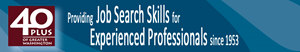 Providing Job Search Skills for Experienced Professionals since 1953